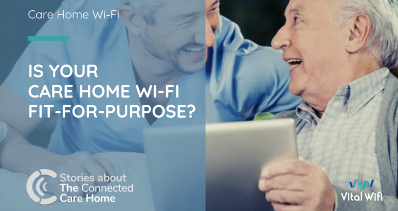 Is your care home WiFi fit-for-purpose?