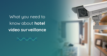 Hotel Video Surveillance: The Bigger Picture
