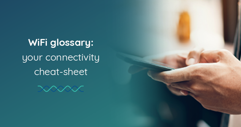WiFi Glossary: Your Connectivity Cheat Sheet