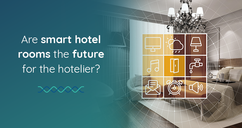 Are Smart Hotel Rooms The Future For The Hotelier?